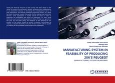 Bookcover of MANUFACTURING SYSTEM IN FEASIBILITY OF PRODUCING 206''S PEUGEOT