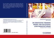 Capa do livro de AN INNOVATIVE TRAINING MODEL FOR SUCCESSFUL LEAN MANUFACTURING