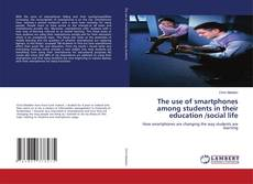 Bookcover of The use of smartphones among students in their education /social life