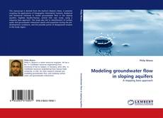 Bookcover of Modeling groundwater flow in sloping aquifers