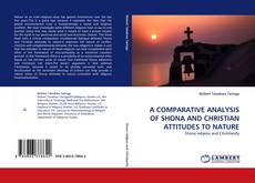 Portada del libro de A COMPARATIVE ANALYSIS OF SHONA AND CHRISTIAN ATTITUDES TO NATURE
