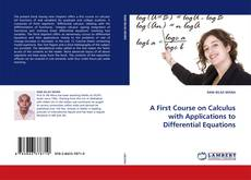 Bookcover of A First Course on Calculus with Applications to Differential Equations
