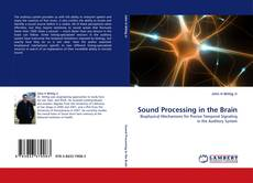 Bookcover of Sound Processing in the Brain