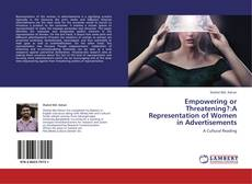 Copertina di Empowering or Threatening?:A Representation of Women in Advertisements
