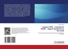 Bookcover of Legacy FIPA – compliant Multi – Agent Systems on the Grid