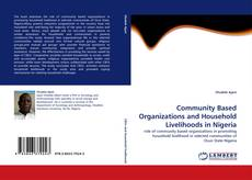 Couverture de Community Based Organizations and Household Livelihoods in Nigeria