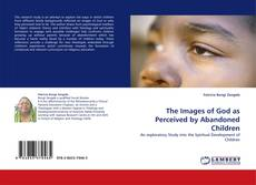 The Images of God as Perceived by Abandoned Children kitap kapağı