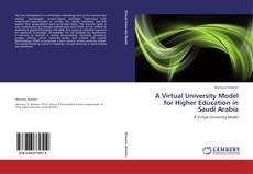 Bookcover of A Virtual University Model for Higher Education in Saudi Arabia