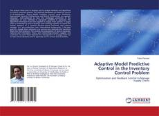Bookcover of Adaptive Model Predictive Control in the Inventory Control Problem