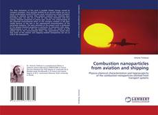Bookcover of Combustion nanoparticles from aviation and shipping