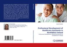 Bookcover of Professional Development of Healthcare Assistants in NorthWest Ireland