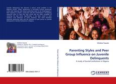 Capa do livro de Parenting Styles and Peer Group Influence on Juvenile Delinquents