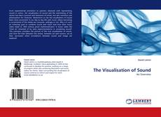 Bookcover of The Visualisation of Sound