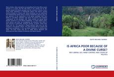Bookcover of IS AFRICA POOR BECAUSE OF A DIVINE CURSE?