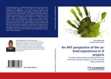Bookcover of An ANT perspective of the as-lived experiences in IS projects