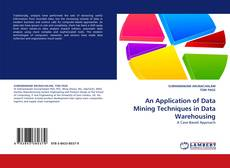 Bookcover of An Application of Data Mining Techniques in Data Warehousing