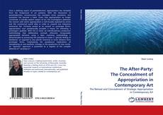 Copertina di The After-Party: The Concealment of Appropriation in Contemporary Art