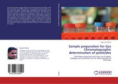 Bookcover of Sample preparation for Gas Chromatographic determination of pesticides