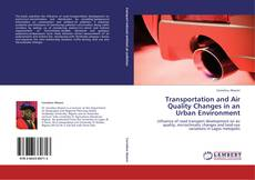 Bookcover of Transportation and Air Quality Changes in an Urban Environment