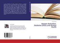 Bookcover of Oxygen Activation, Oxidative Stress and Human Health