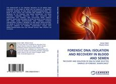 Couverture de FORENSIC DNA: ISOLATION AND RECOVERY IN BLOOD AND SEMEN