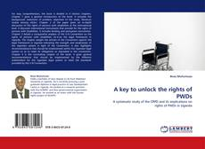 Bookcover of A key to unlock the rights of PWDs