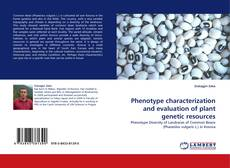 Couverture de Phenotype characterization and evaluation of plant genetic resources