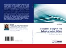 Bookcover of Interaction Design In The Cyberjournalism Sphere