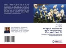 Buchcover von Biological Activities of Linum usitatissimum (Flaxseed) Fixed Oil
