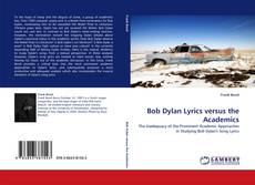 Couverture de Bob Dylan Lyrics versus the Academics