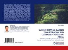 Capa do livro de CLIMATE CHANGE, CARBON SEQUESTRATION AND COMMUNITY FOREST OF NEPAL