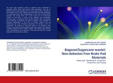 Bookcover of Bagasse(Sugarcane waste): Non-Asbestos Free  Brake Pad Materials