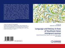 Bookcover of Language and literacy in lives of Southeast Asian immigrant women