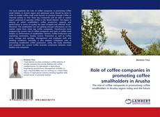 Bookcover of Role of coffee companies in promoting coffee smallholders in Arusha