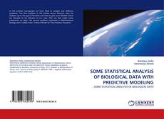 Bookcover of SOME STATISTICAL ANALYSIS OF BIOLOGICAL DATA WITH PREDICTIVE MODELING