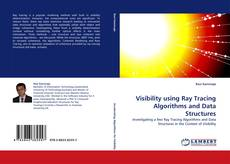 Bookcover of Visibility using Ray Tracing Algorithms and Data Structures