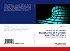 Bookcover of CONTRIBUTIONS TO THE ELABORATION OF A METHOD FOR PROFILING TOOLS