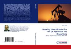 Copertina di Exploring the Rationales for the UK Petroleum Tax Relaxations