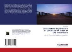 Bookcover of Contralateral Suppression of DPOAE as an Index of EAS maturation