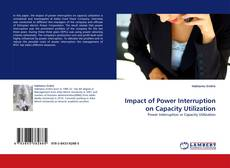 Bookcover of Impact of Power Interruption on Capacity Utilization