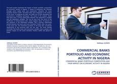 Buchcover von COMMERCIAL BANKS PORTFOLIO AND ECONOMIC ACTIVITY IN NIGERIA