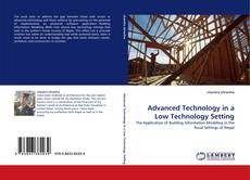 Bookcover of Advanced Technology in a Low Technology Setting