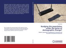 Capa do livro de Nudging the population under the guise of demographic change?