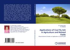 Bookcover of Applications of Coal Fly Ash in Agriculture and Related Fields