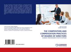 Portada del libro de THE COMPOSITION AND COMPENSATION PRACTICES OF BOARDS OF DIRECTORS