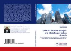 Bookcover of Spatial-Temporal Analysis and Modeling of Urban Growth