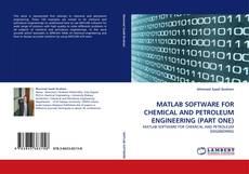 Buchcover von MATLAB SOFTWARE FOR CHEMICAL AND PETROLEUM ENGINEERING (PART ONE)