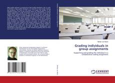 Bookcover of Grading individuals in group assignments