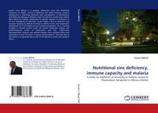 Portada del libro de Nutritional zinc deficiency, immune capacity and malaria