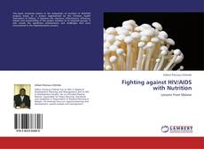 Copertina di Fighting against HIV/AIDS with Nutrition